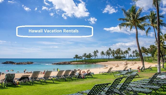 Hawaii Vacation Properties and Rentals
